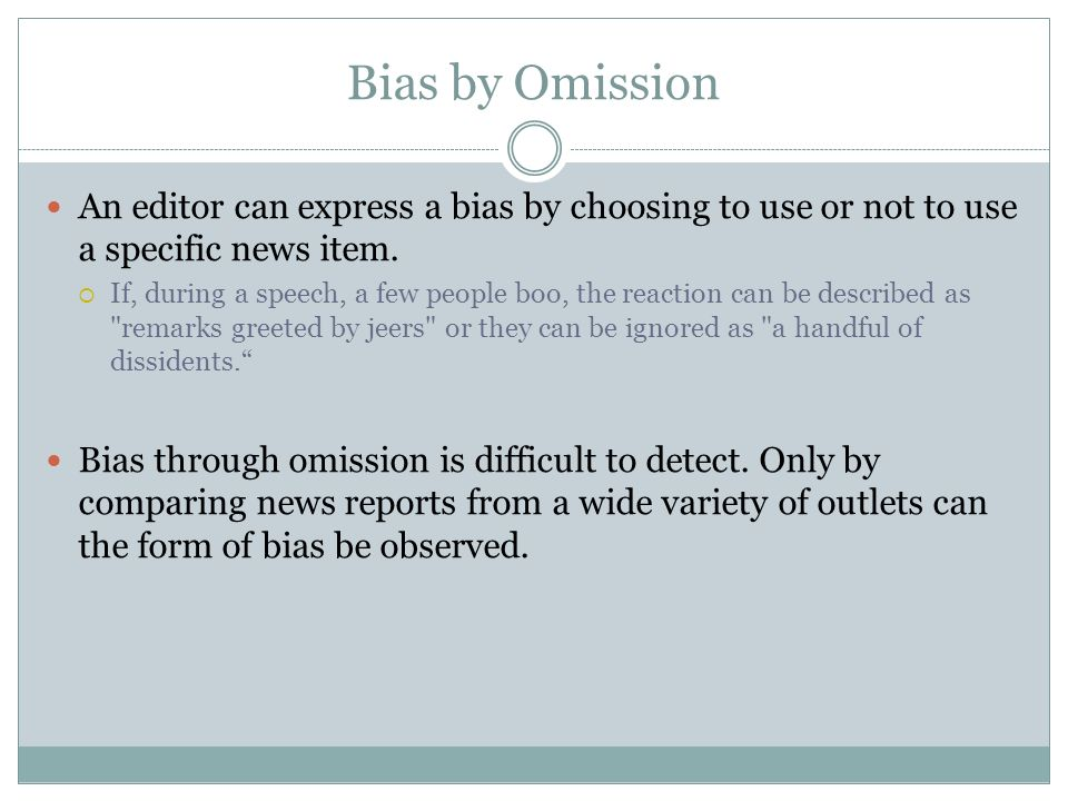 TO RECOGNIZE HOW BIAS MAY OCCUR IN NEWS REPORTING Bias In The News ...