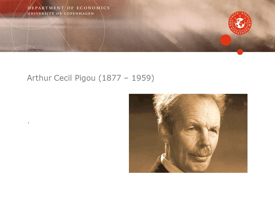 the background of arthur cecil pigou the author of the welfare economics The elusive arthur pigou collard (1981), and the new introduction to pigou's the economics of welfare by arthur cecil pigou was born at ryde on the isle of.