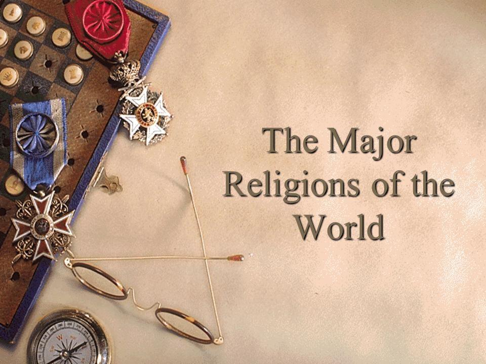 The Major Religions Of The World How Many Do You Know List - List of major world religions