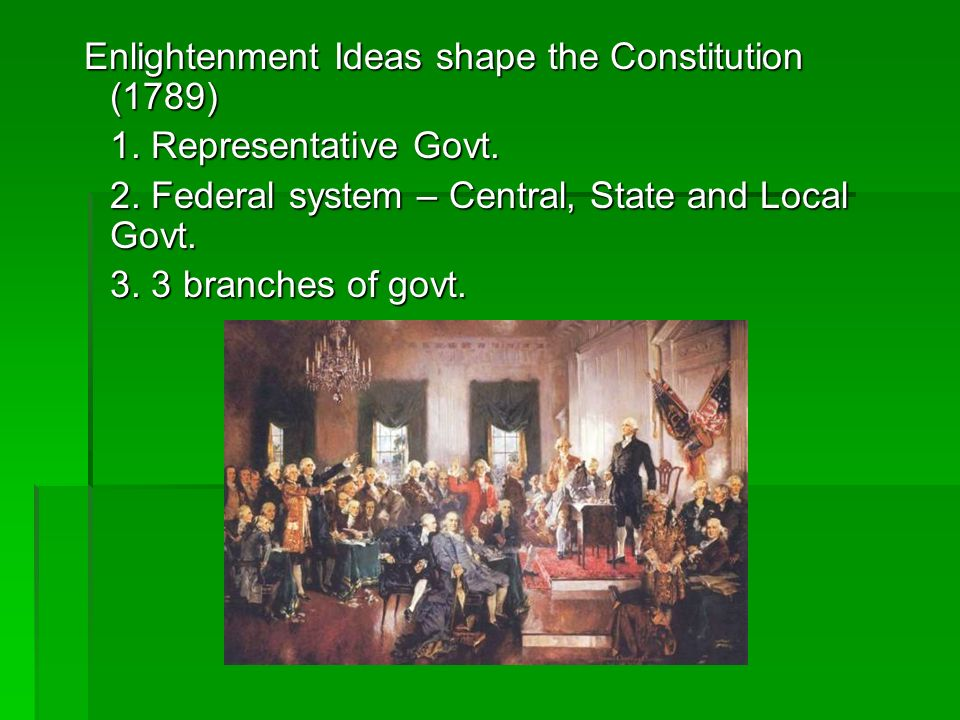 Enlightenment Ideas shape the Constitution (1789) Enlightenment Ideas shape the Constitution (1789) 1.