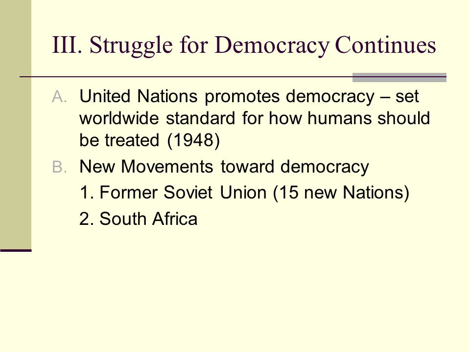 III. Struggle for Democracy Continues A.