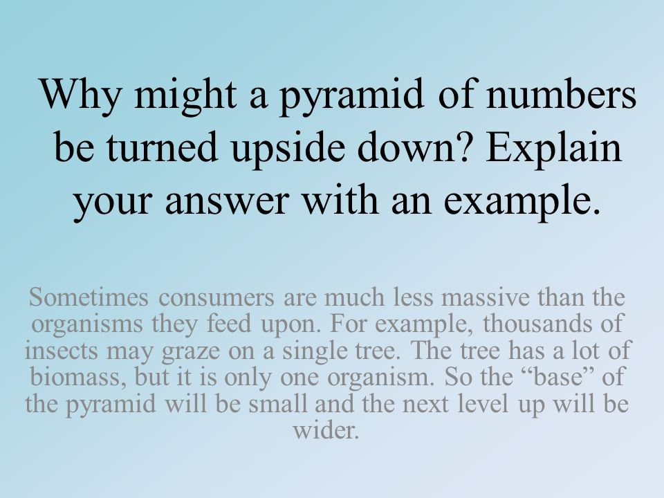 Why might a pyramid of numbers be turned upside down.