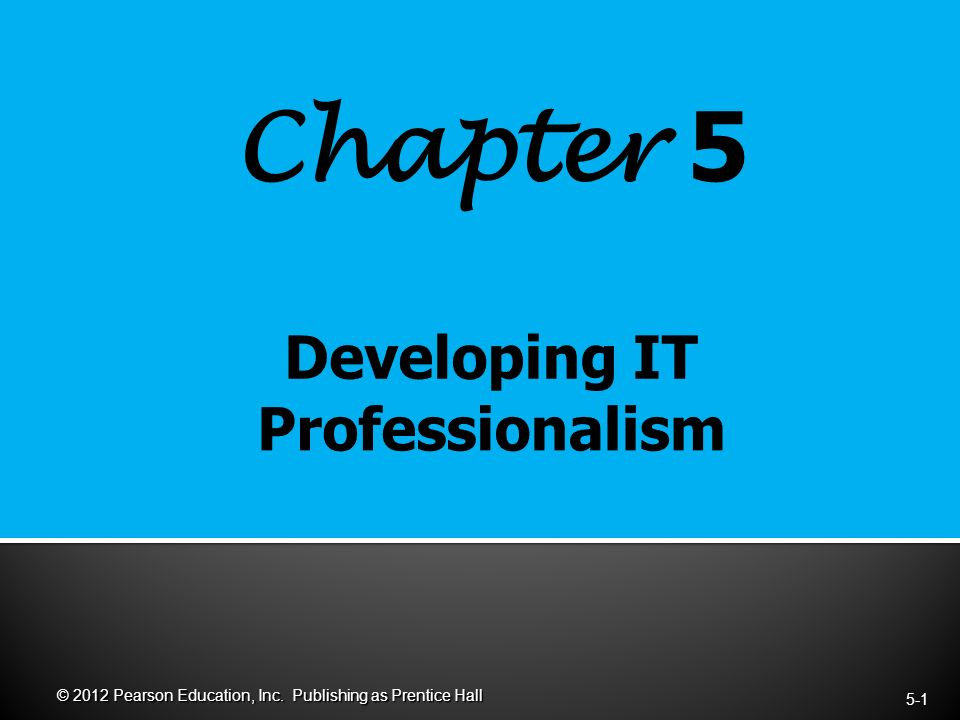 Chapter 5 5-1 © 2012 Pearson Education, Inc. Publishing as Prentice Hall