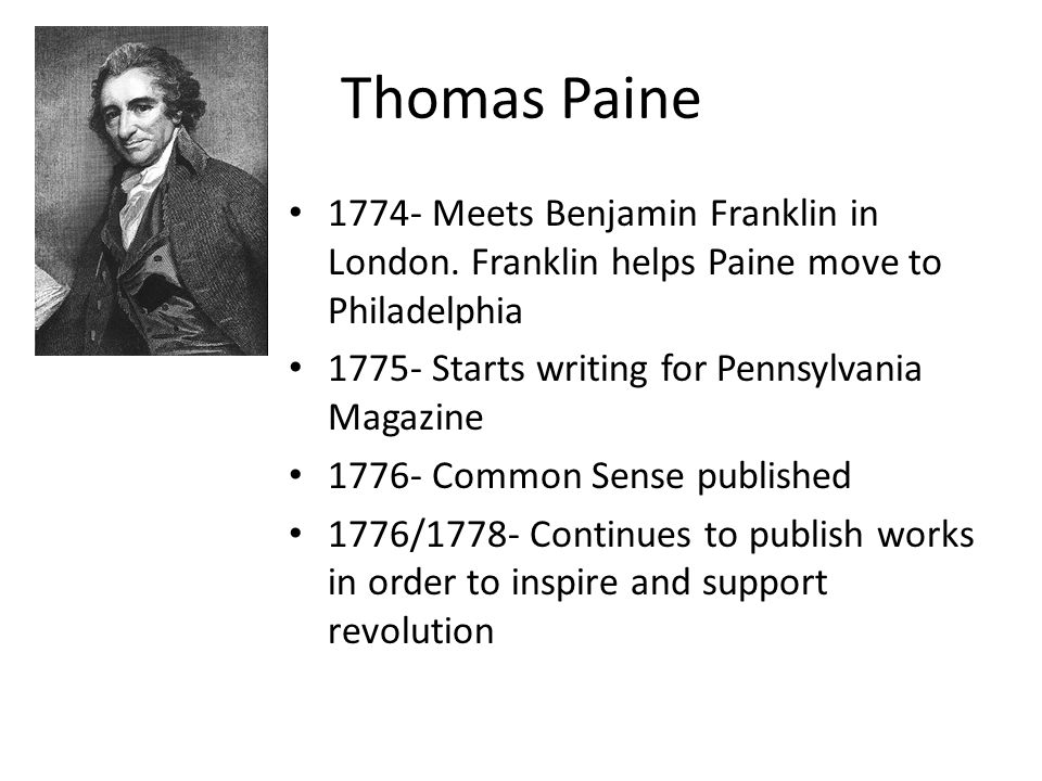 ben franklin and thomas paine The englishman-cum-revolutionary thomas paine wrote the famous pamphlet ben franklin's belief that religion was an aid to cultivating virtue led him to donate.