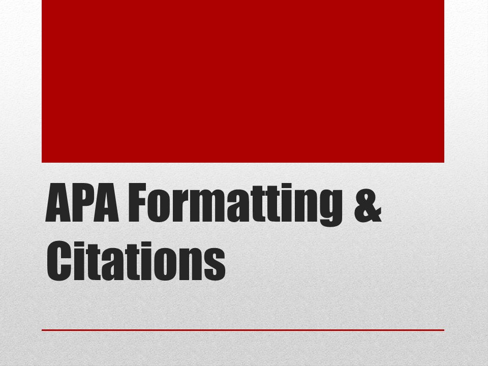 APA Formatting & Citations. APA Format Your paper should have: 12 ...