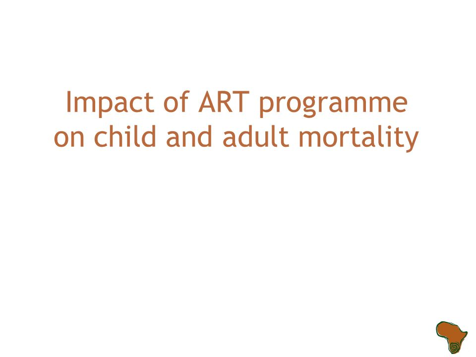 Impact of ART programme on child and adult mortality