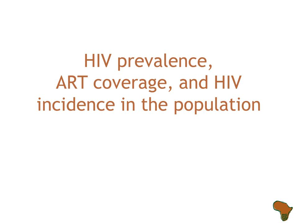 HIV prevalence, ART coverage, and HIV incidence in the population