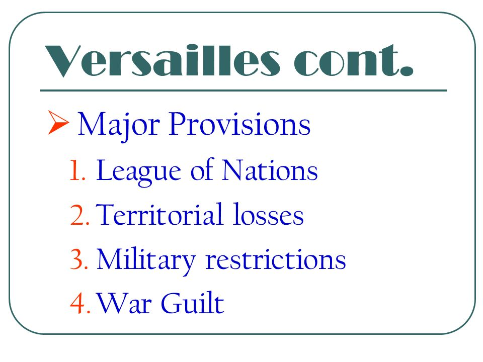Versailles cont.  Disagreements amongst Big 4  Wilson – peace  Clemenceau - punishment