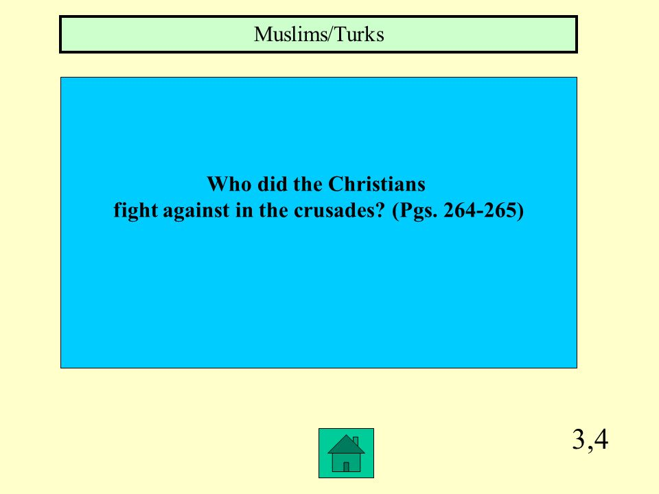 2,4 Why were the Crusades fought (Pgs ) To gain control of the Holy Land or Jerusalem
