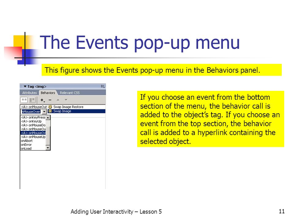 11 Adding User Interactivity – Lesson 5 The Events pop-up menu This figure shows the Events pop-up menu in the Behaviors panel.
