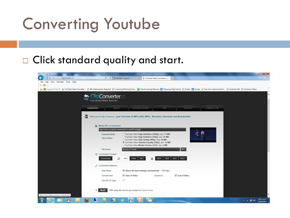 Converting Youtube  Click standard quality and start.