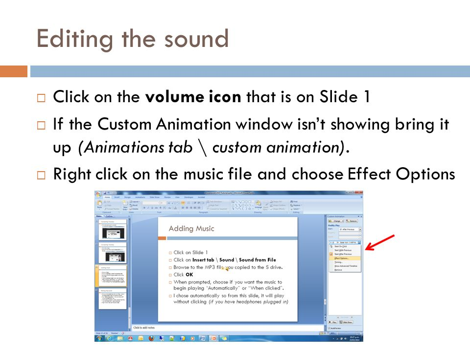 Editing the sound  Click on the volume icon that is on Slide 1  If the Custom Animation window isn't showing bring it up (Animations tab \ custom animation).