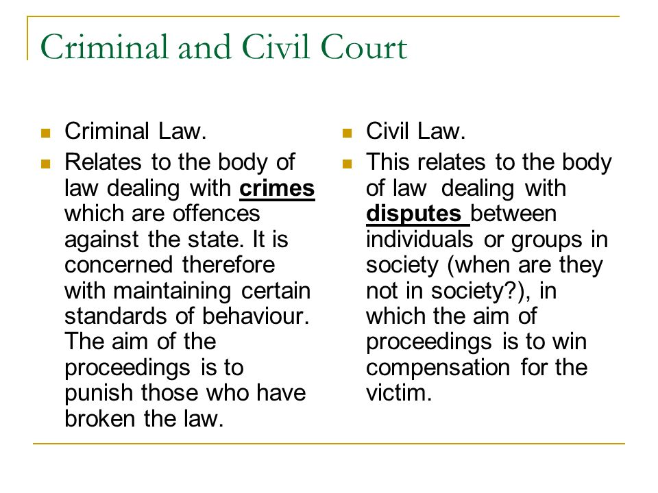 Criminal and Civil Court Criminal Law.