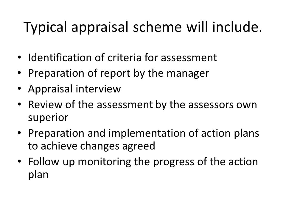 Typical appraisal scheme will include.