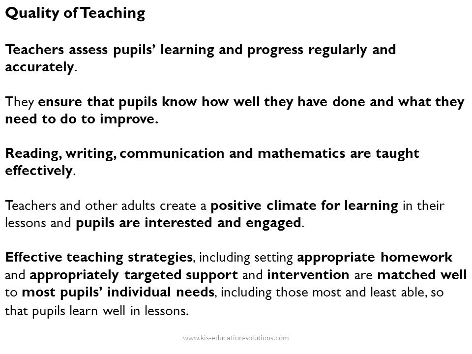 Quality of Teaching Teachers assess pupils' learning and progress regularly and accurately.