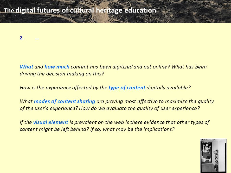 The digital futures of cultural heritage education m clari … What and how much content has been digitized and put online.