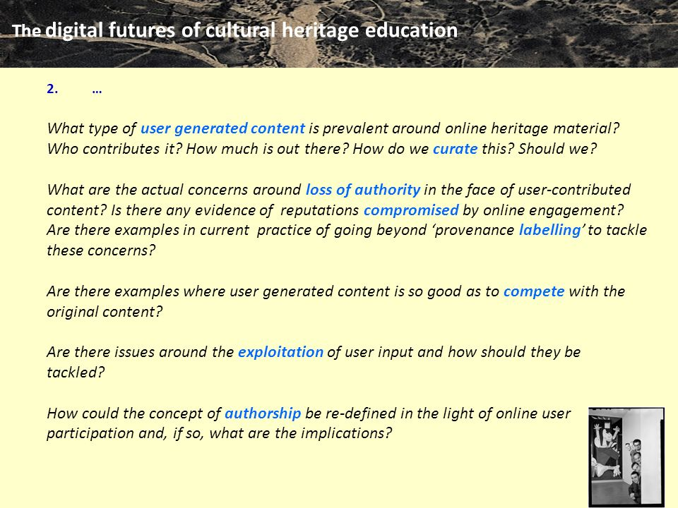 The digital futures of cultural heritage education m clari … What type of user generated content is prevalent around online heritage material.