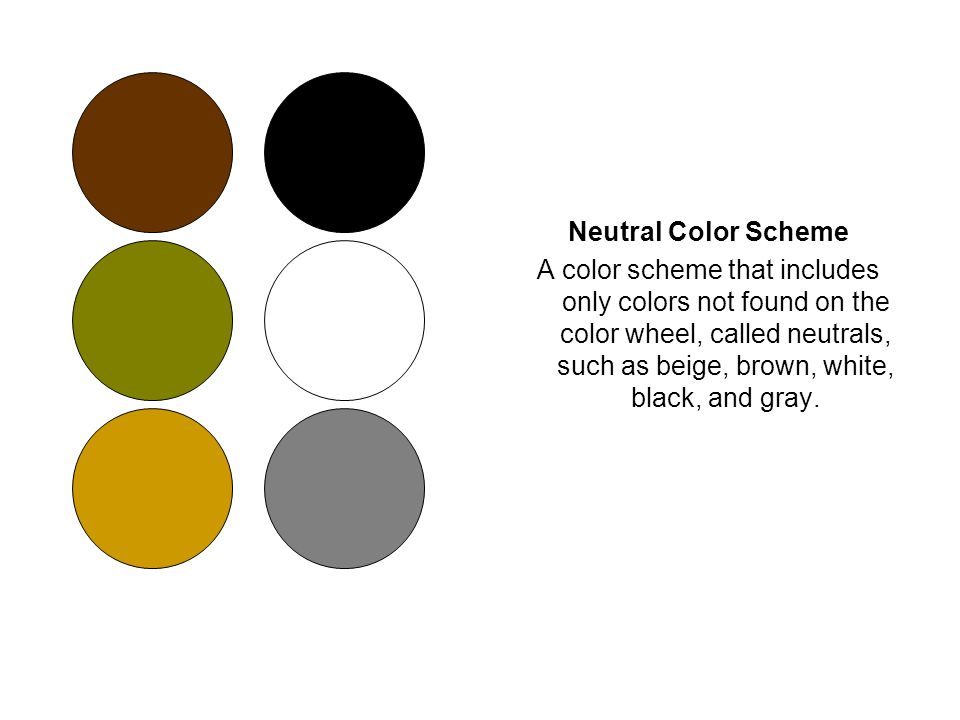 9 Neutral Color Scheme A That Includes Only Colors Not Found On The Wheel Called Neutrals Such As Beige Brown White Black And Gray