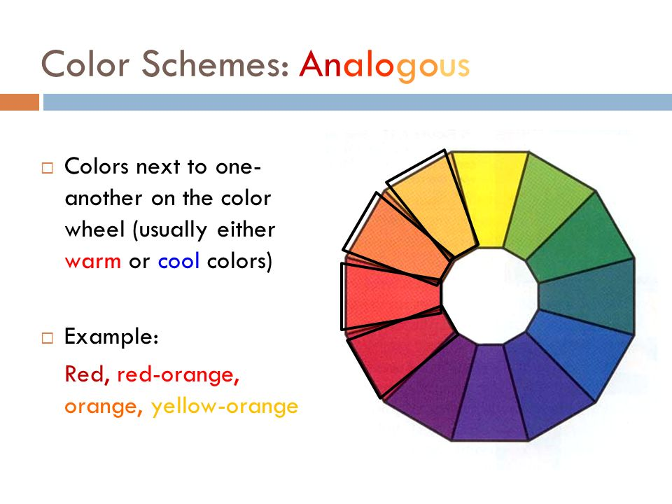 4 Color Schemes Analogous Colors Next To One Another On The Wheel Usually Either Warm Or Cool Example Red Orange