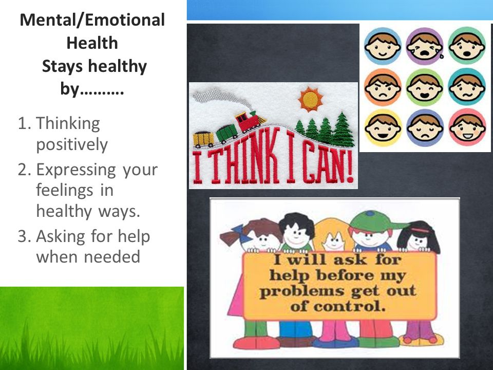 Mental/Emotional Health Stays healthy by……….