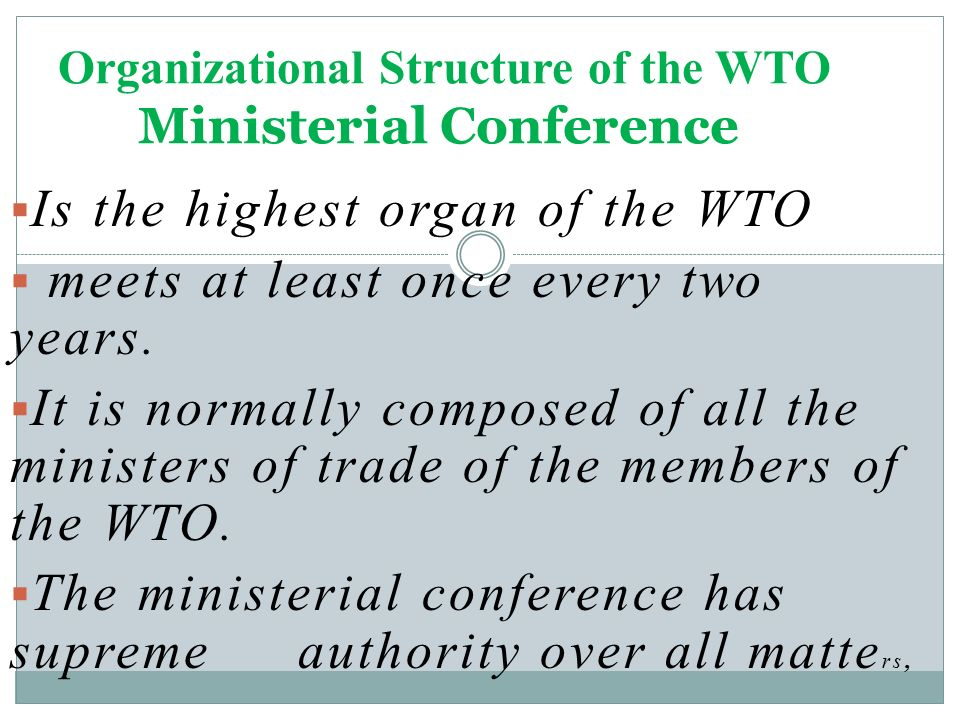  Is the highest organ of the WTO  meets at least once every two years.