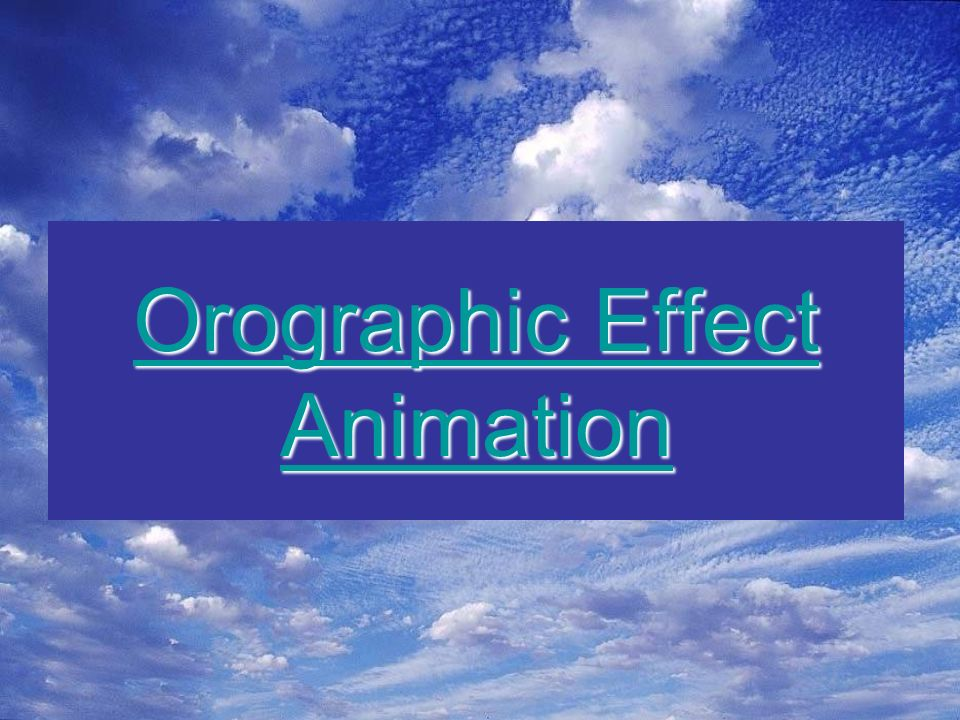 Orographic Effect Animation Orographic Effect Animation
