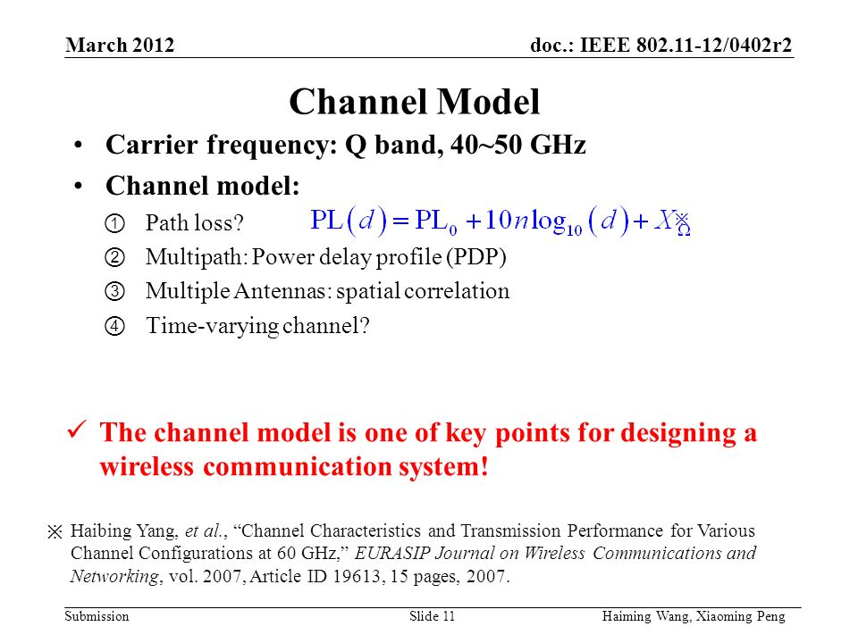 doc.: IEEE /0402r2 Submission Channel Model Carrier frequency: Q band, 40~50 GHz Channel model: ① Path loss.