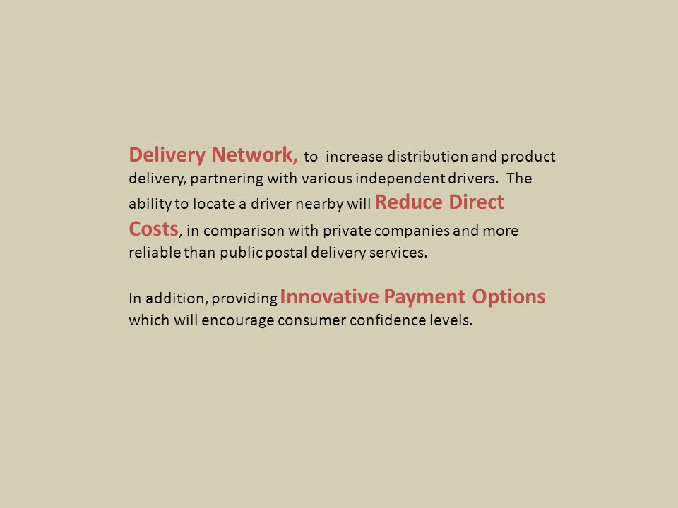 Delivery Network, to increase distribution and product delivery, partnering with various independent drivers.