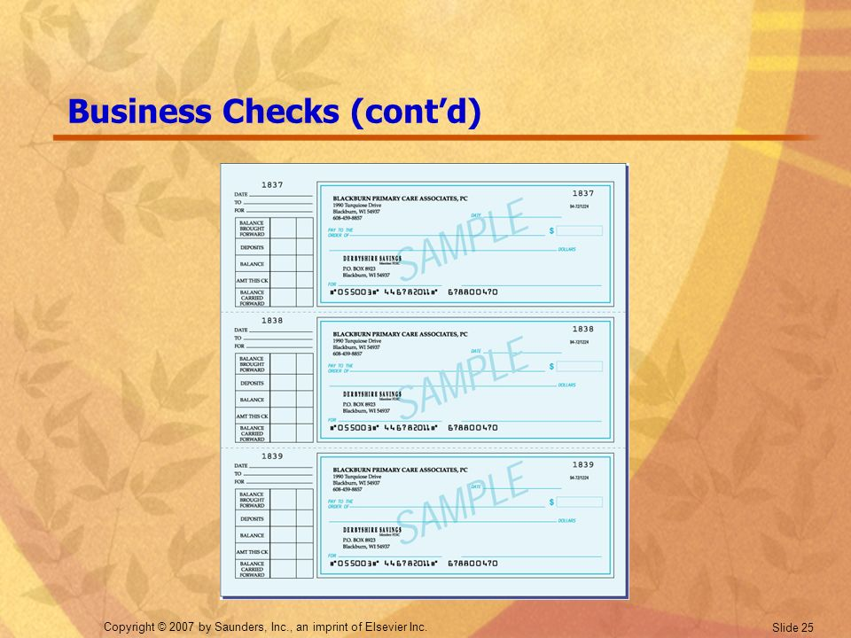 Copyright © 2007 by Saunders, Inc., an imprint of Elsevier Inc. Slide 25 Business Checks (cont'd)