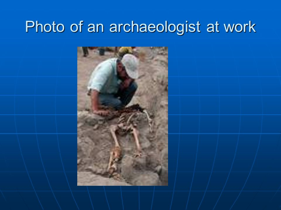 Photo of an archaeologist at work