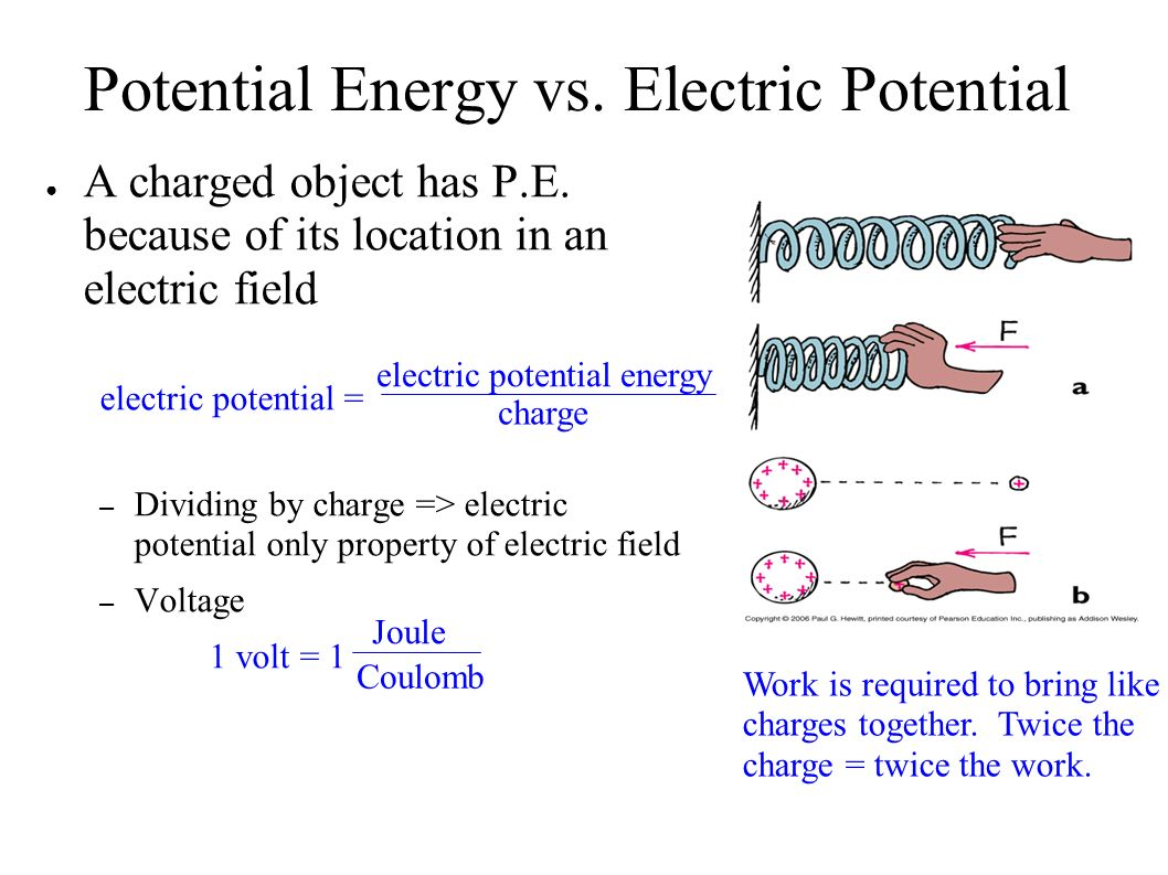 Potential Energy vs. Electric Potential ● A charged object has P.E.