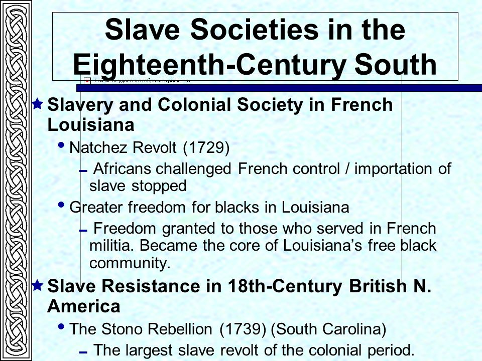 eighteenth century america chapter overview colonial society slave societies in the eighteenth century south iuml131ordf slavery and colonial society in french louisiana