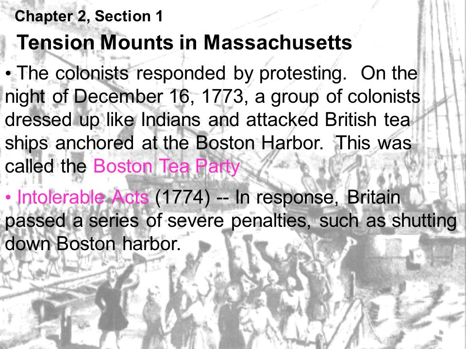 Chapter 2, Section 1 Tension Mounts in Massachusetts The colonists responded by protesting.