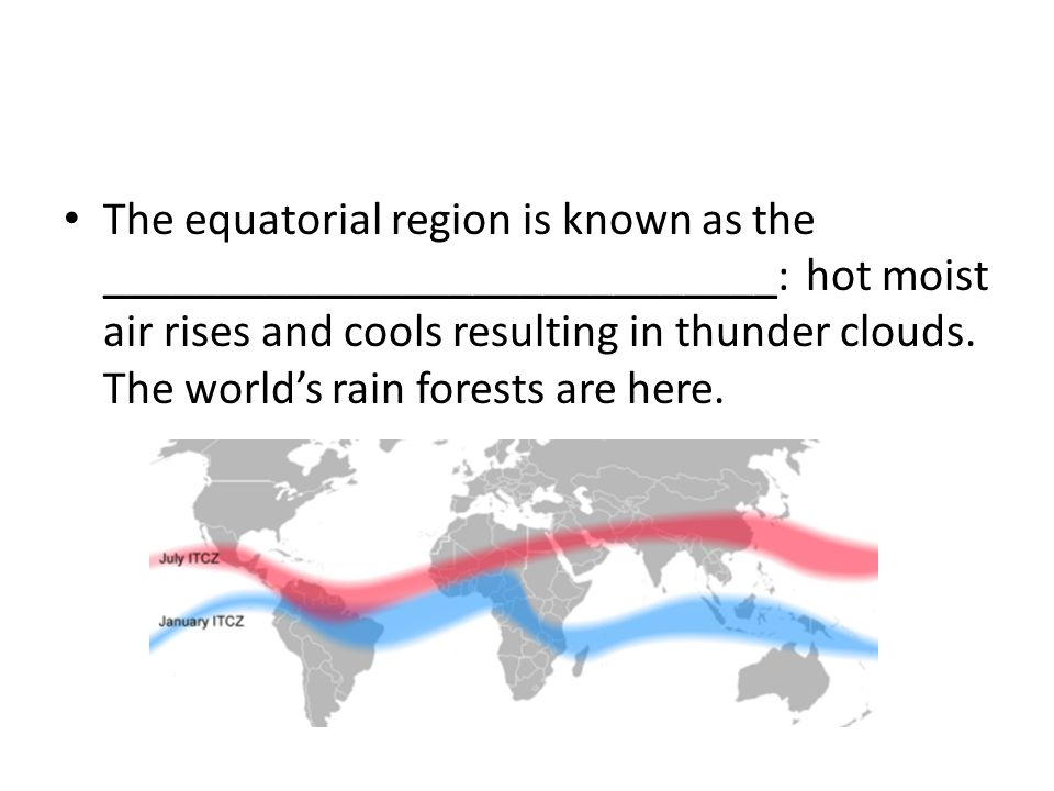 The equatorial region is known as the _____________________________: hot moist air rises and cools resulting in thunder clouds.