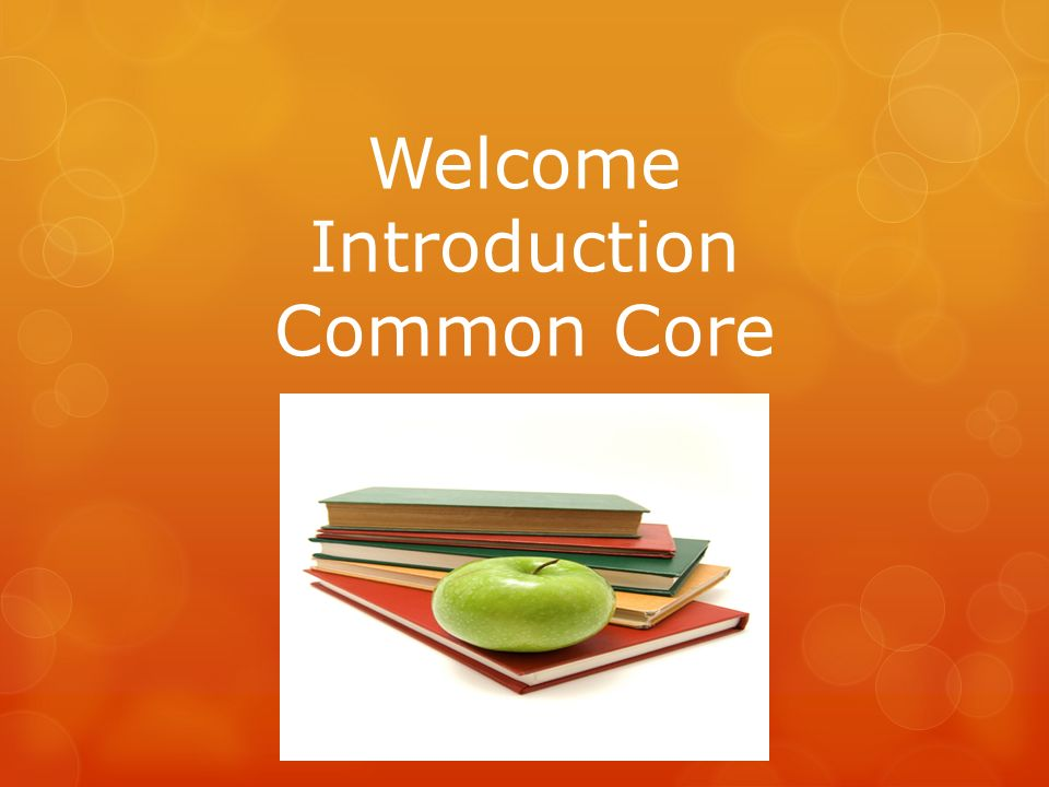 Welcome Introduction Common Core