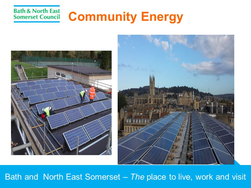 Bath and North East Somerset – The place to live, work and visit Community Energy