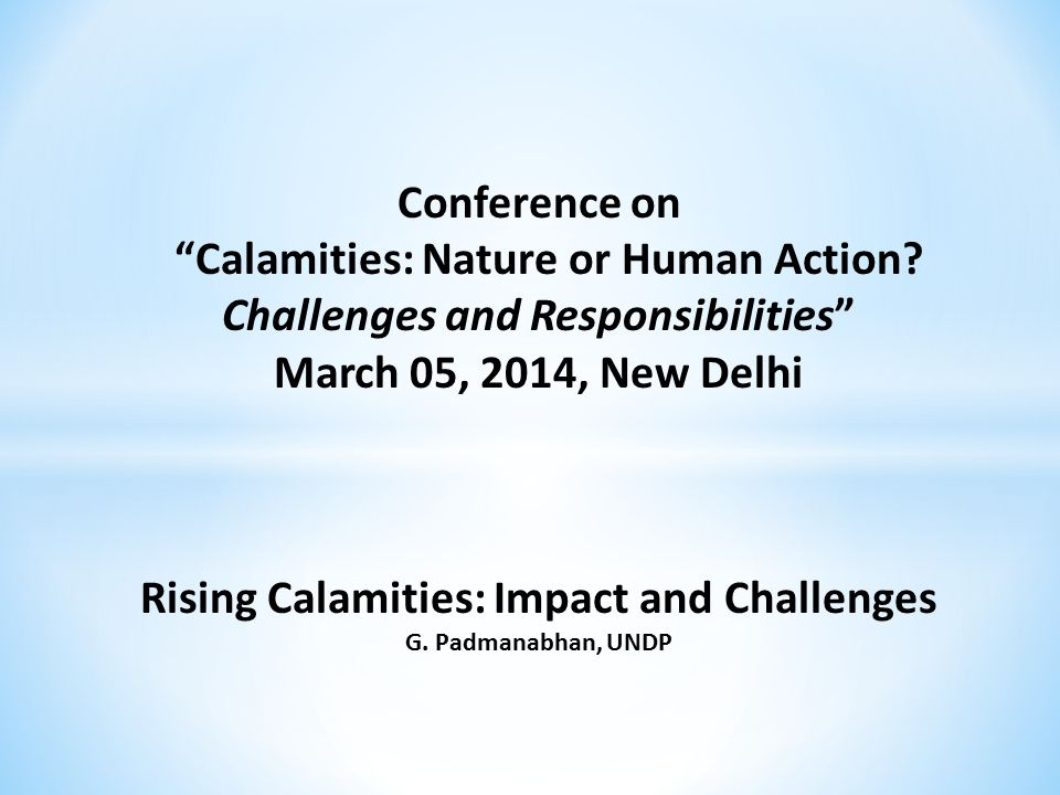 Conference on Calamities: Nature or Human Action.