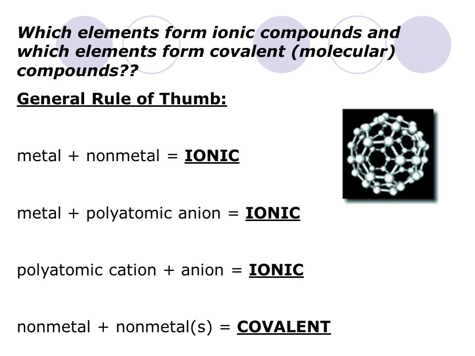 Which elements form ionic compounds and which elements form covalent (molecular) compounds .