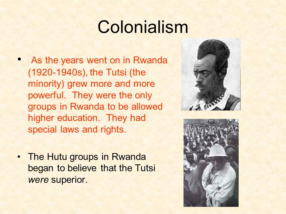 Colonialism As the years went on in Rwanda ( s), the Tutsi (the minority) grew more and more powerful.