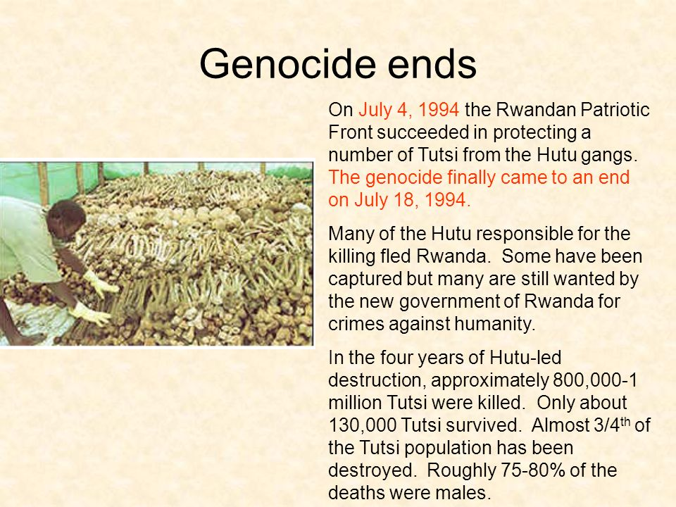 Genocide ends On July 4, 1994 the Rwandan Patriotic Front succeeded in protecting a number of Tutsi from the Hutu gangs.