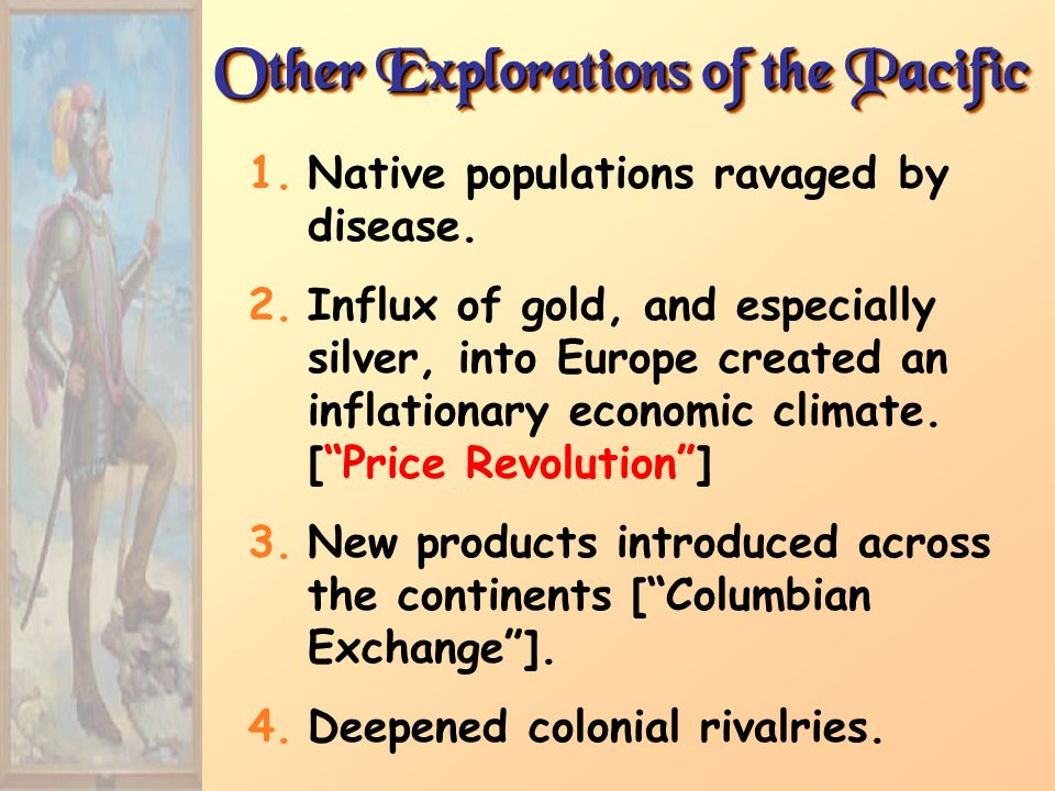 Other Explorations of the Pacific 1.Native populations ravaged by disease.