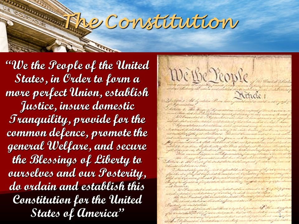 The Constitution We the People of the United States, in Order to form a more perfect Union, establish Justice, insure domestic Tranquility, provide for the common defence, promote the general Welfare, and secure the Blessings of Liberty to ourselves and our Posterity, do ordain and establish this Constitution for the United States of America 1