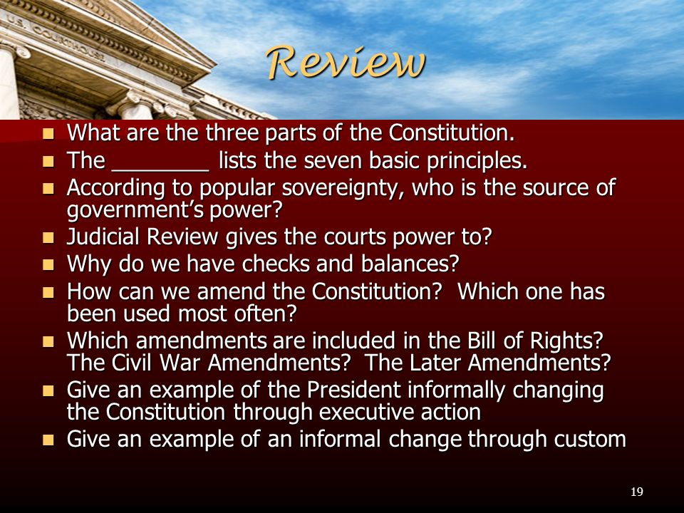 Review What are the three parts of the Constitution.