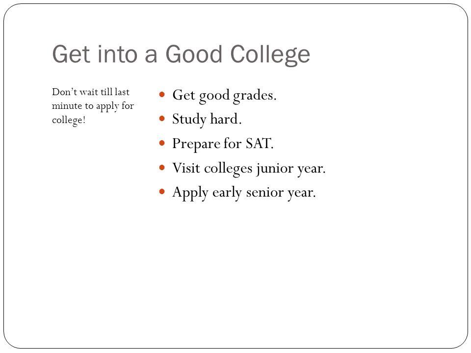 How do you get into a good college?