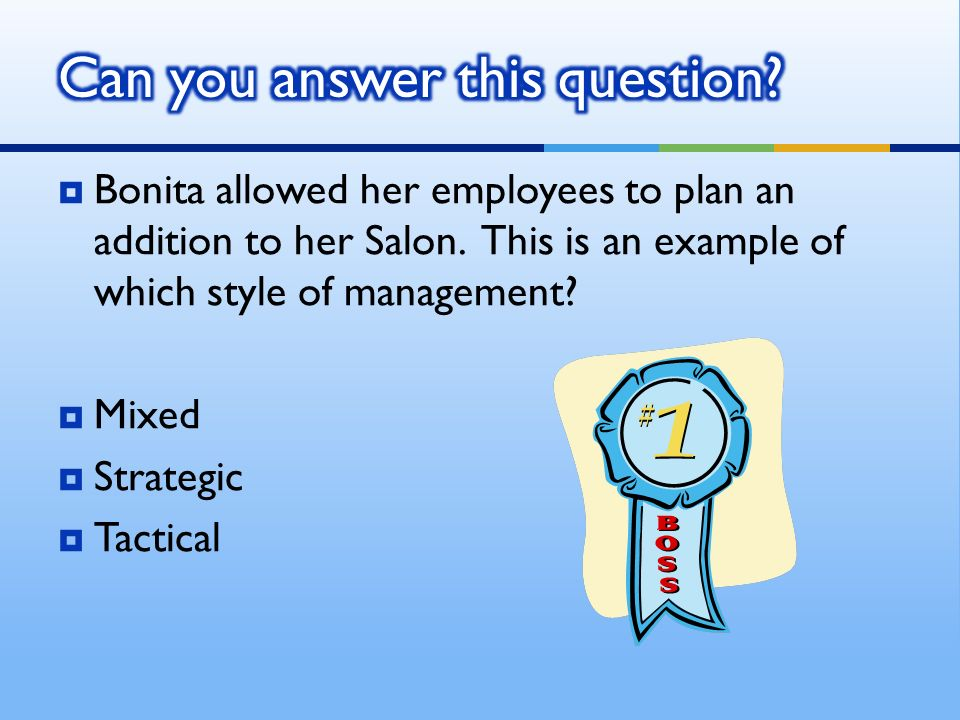  Bonita allowed her employees to plan an addition to her Salon.