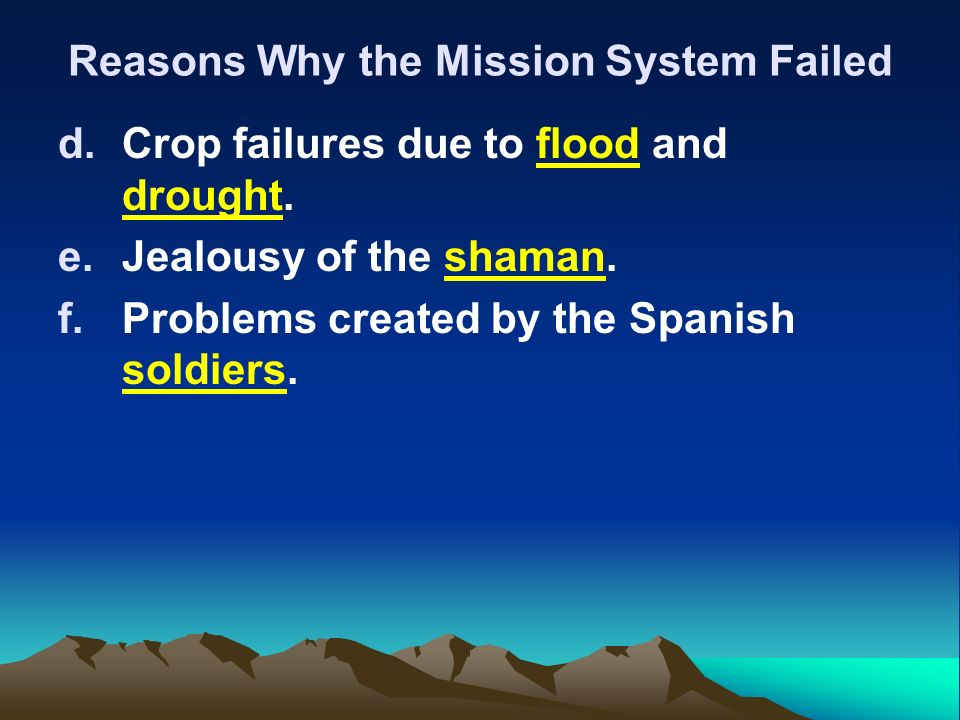 Reasons Why the Mission System Failed d.Crop failures due to flood and drought.
