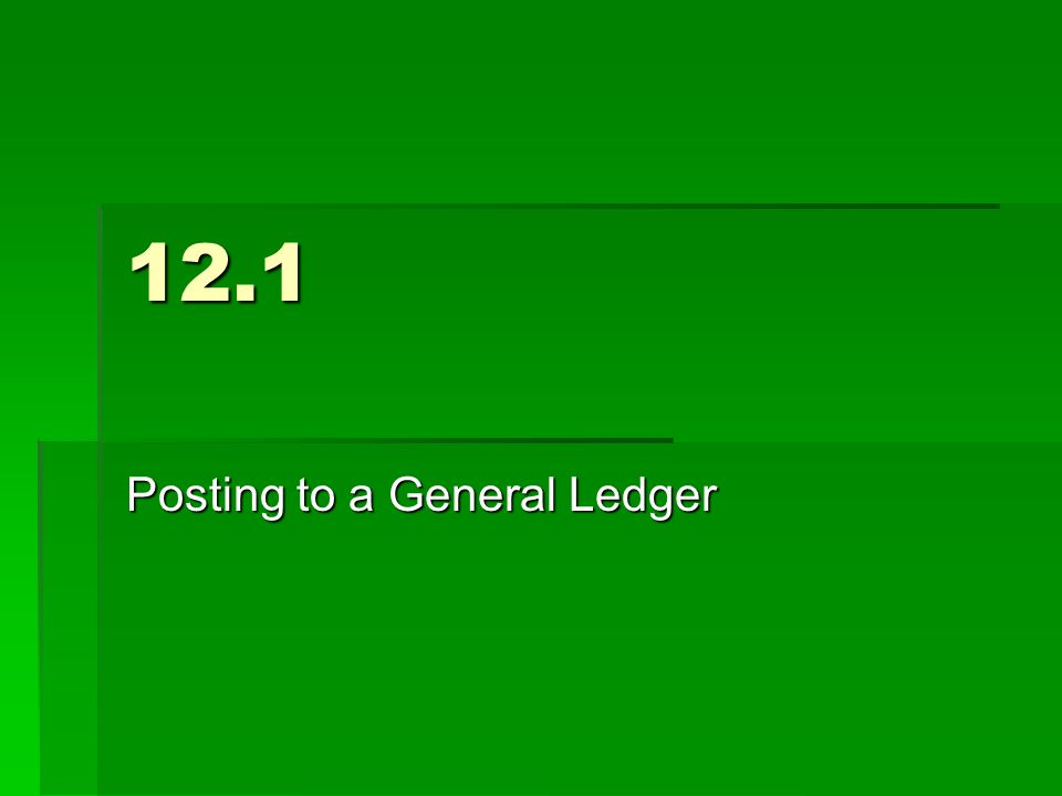 12.1 Posting to a General Ledger