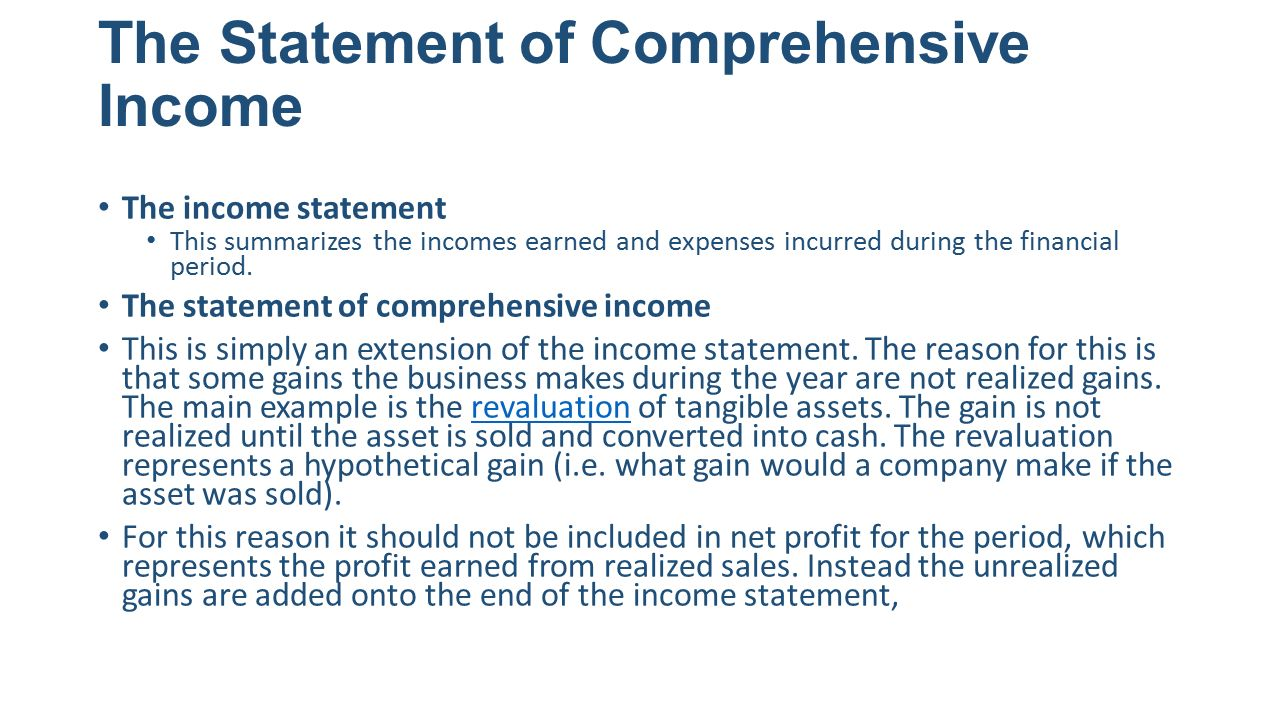 The Statement of Comprehensive Income The income statement This summarizes the incomes earned and expenses incurred during the financial period.