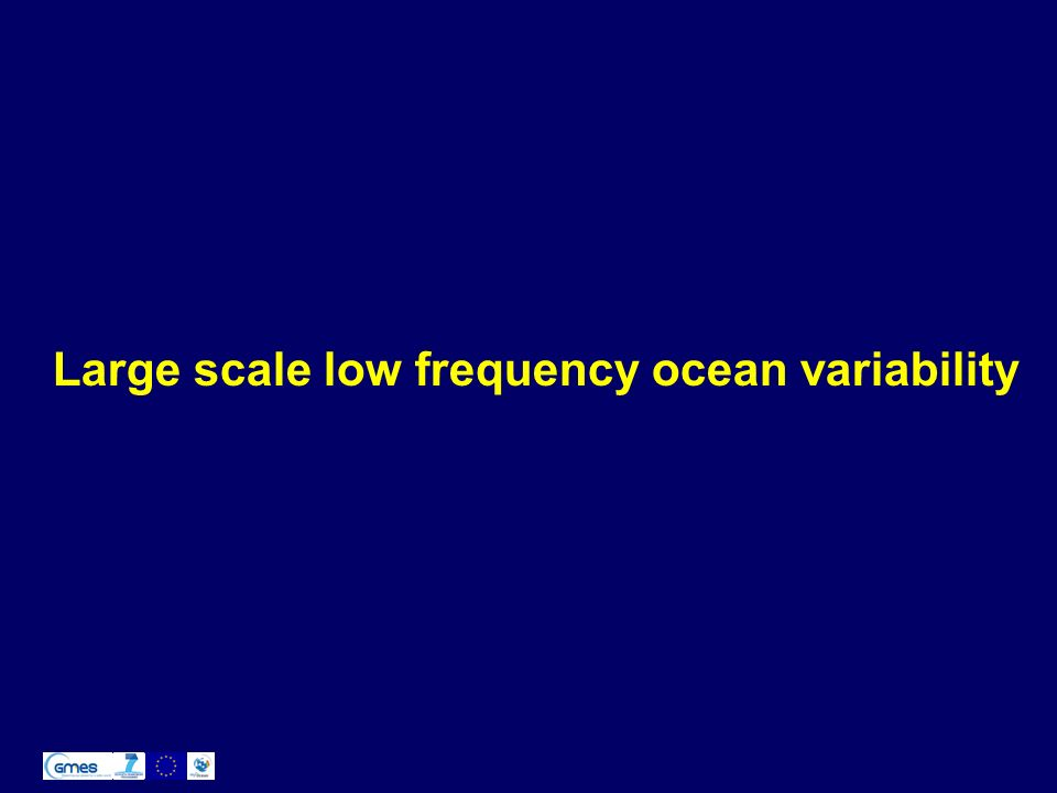 Large scale low frequency ocean variability