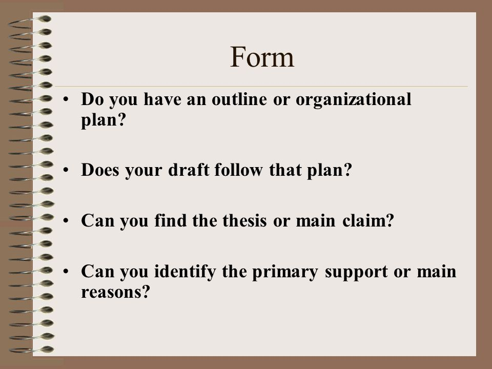 Form Do you have an outline or organizational plan.